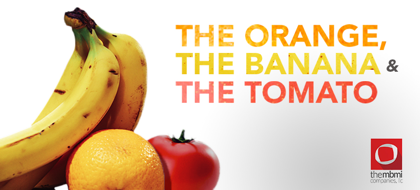 The Orange, The Banana and The Tomato